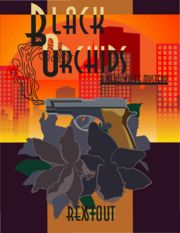 Goodwingrad's book cover for Black Orchids. See below for more links to Nero Wolfe artwork, or view thumbnails.